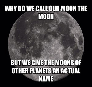 WHY-DO-WE-CALL-OUR-MOON-THE-MOON
